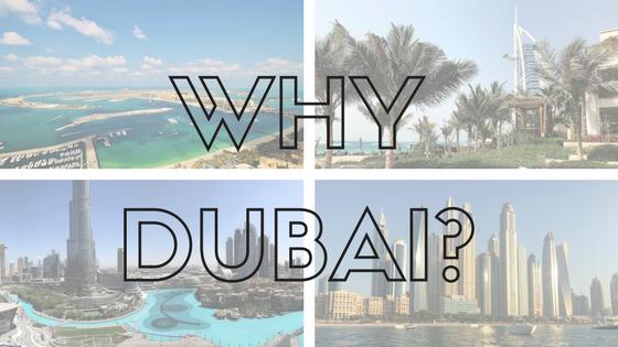 Why Dubai?