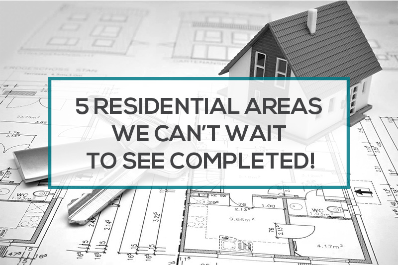 5 residential areas we can't wait to see completed!