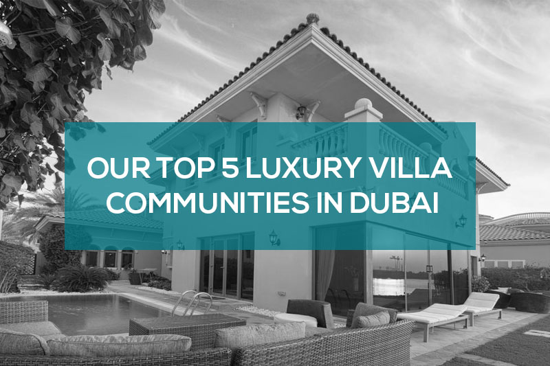 Our top 5 luxury villa communities in Dubai